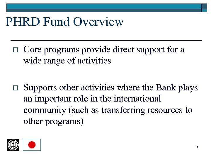 PHRD Fund Overview o Core programs provide direct support for a wide range of