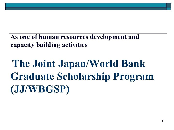 As one of human resources development and capacity building activities The Joint Japan/World Bank