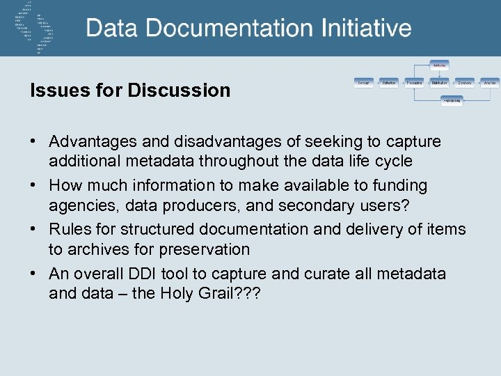 Issues for Discussion • Advantages and disadvantages of seeking to capture additional metadata throughout