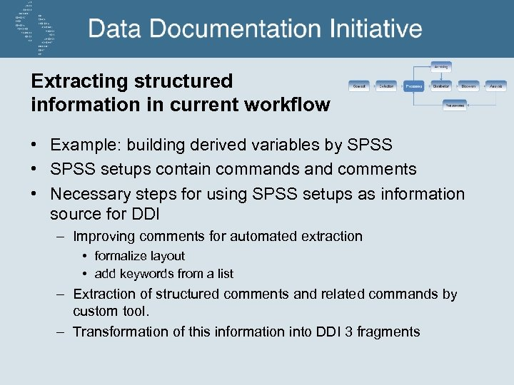 Extracting structured information in current workflow • Example: building derived variables by SPSS •