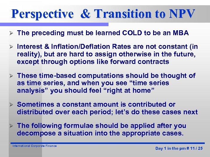 Perspective & Transition to NPV Ø The preceding must be learned COLD to be