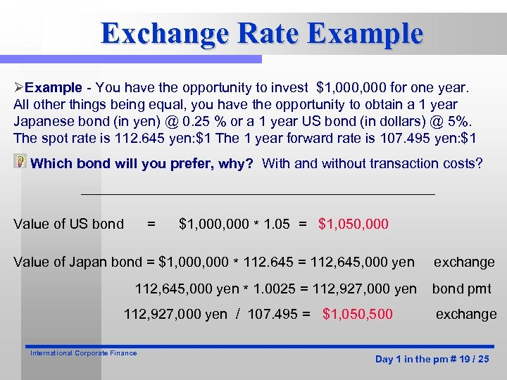 Exchange Rate Example ØExample - You have the opportunity to invest $1, 000 for