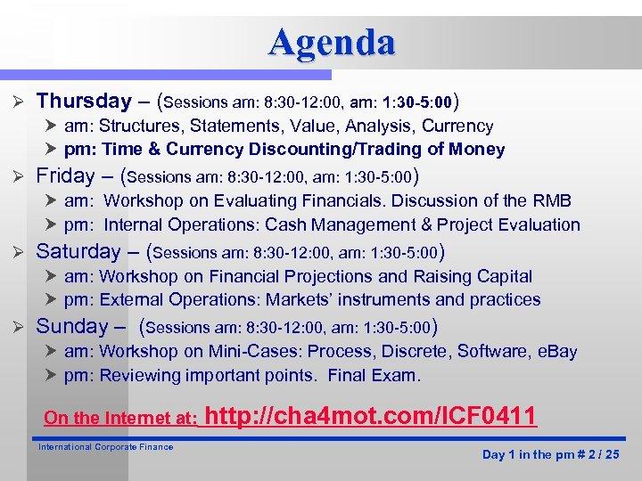Agenda Ø Thursday – (Sessions am: 8: 30 -12: 00, am: 1: 30 -5:
