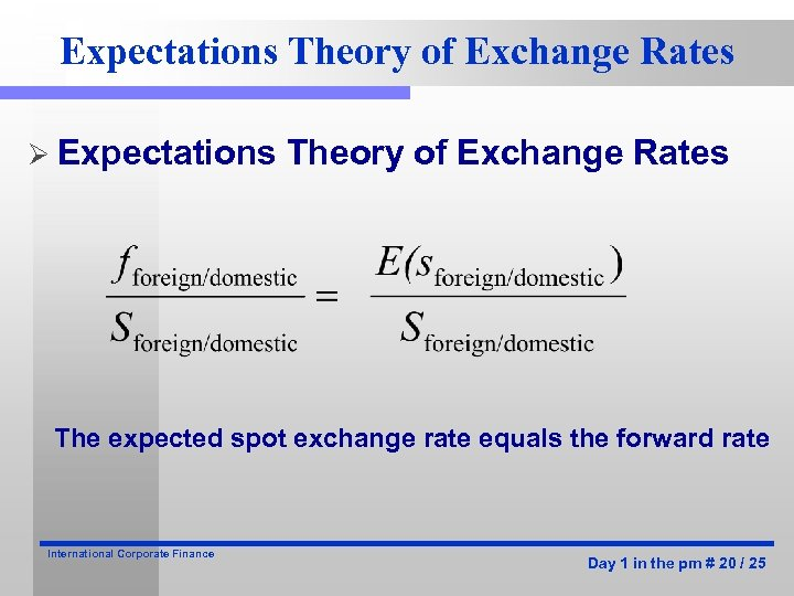 Expectations Theory of Exchange Rates Ø Expectations Theory of Exchange Rates The expected spot