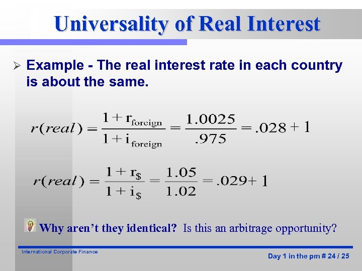 Universality of Real Interest Ø Example - The real interest rate in each country