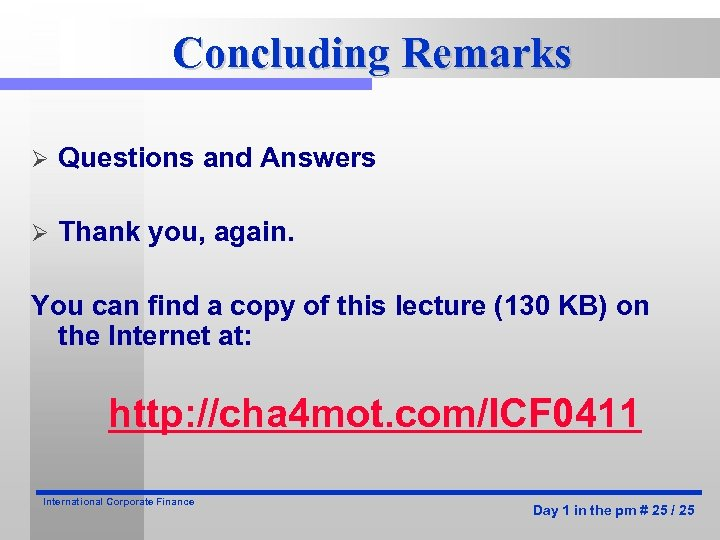 Concluding Remarks Ø Questions and Answers Ø Thank you, again. You can find a