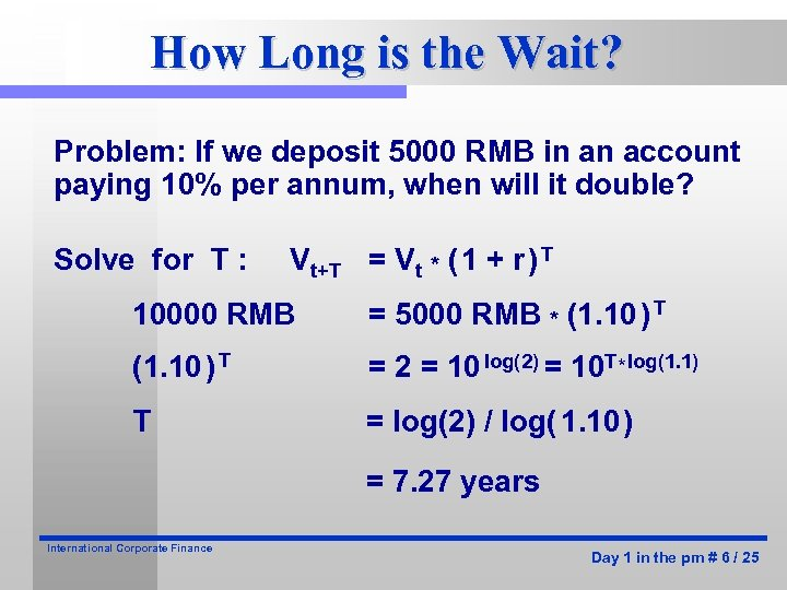 How Long is the Wait? Problem: If we deposit 5000 RMB in an account