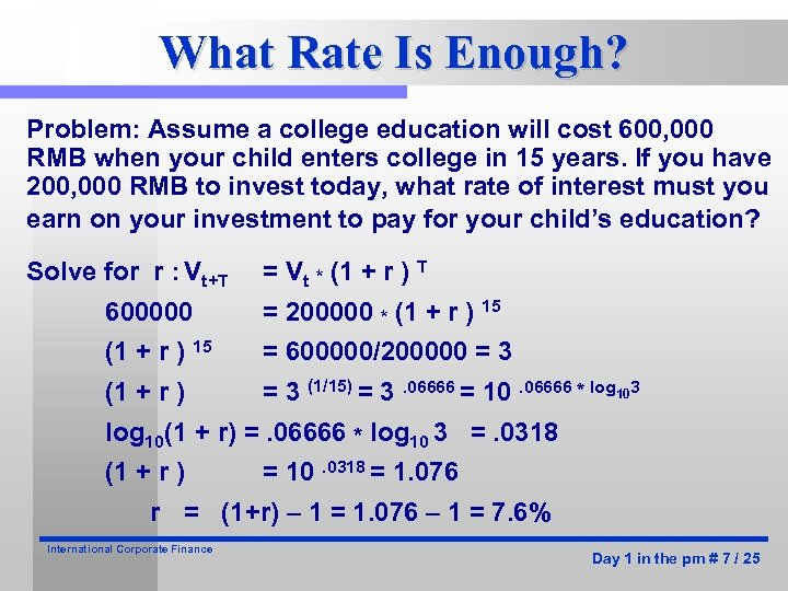 What Rate Is Enough? Problem: Assume a college education will cost 600, 000 RMB
