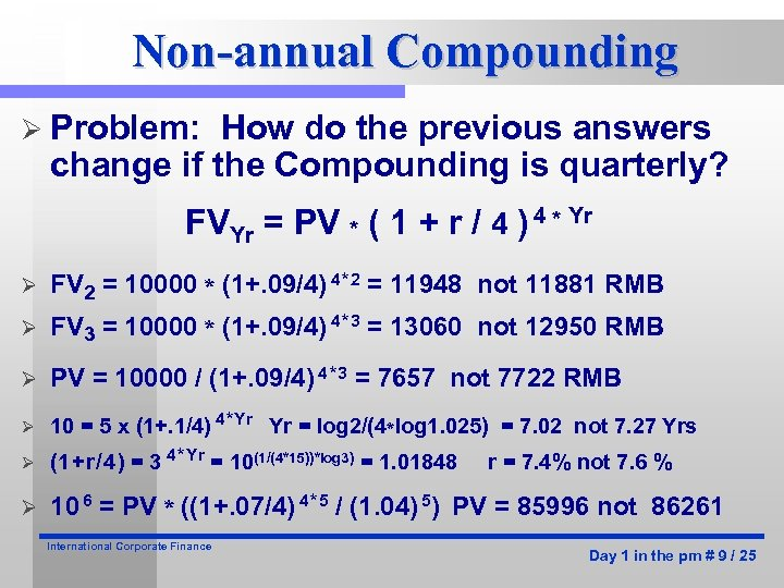 Non-annual Compounding Ø Problem: How do the previous answers change if the Compounding is