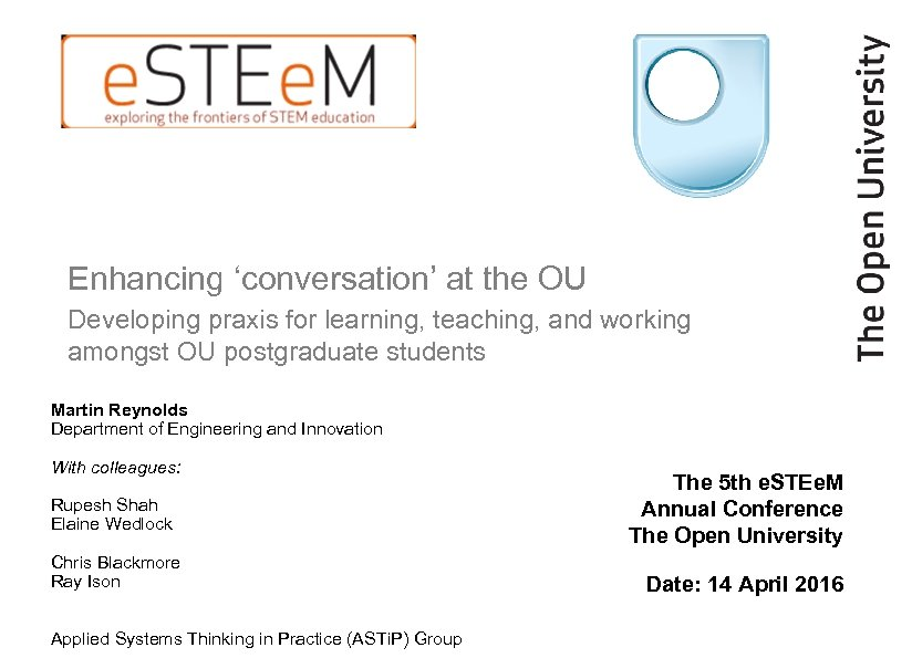 Enhancing 'conversation' at the OU Developing praxis for learning, teaching, and working amongst OU