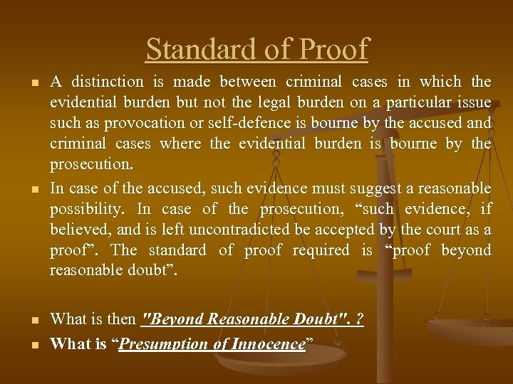 Standard of Proof n n A distinction is made between criminal cases in which