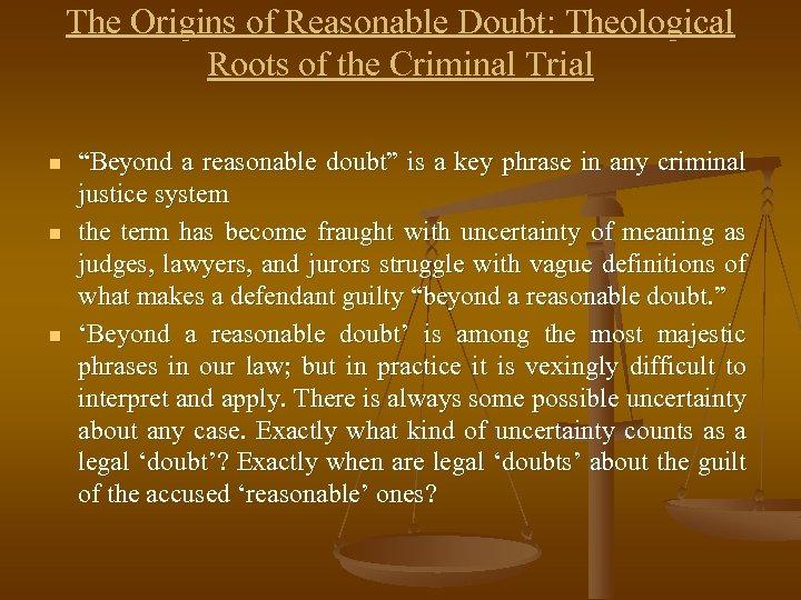 The Origins of Reasonable Doubt: Theological Roots of the Criminal Trial n n n