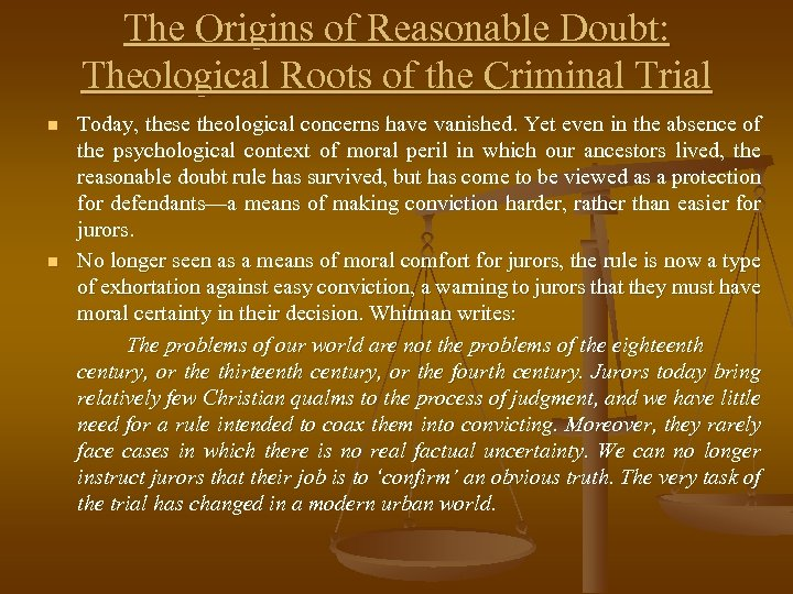 The Origins of Reasonable Doubt: Theological Roots of the Criminal Trial n n Today,