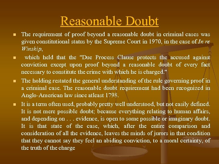 Reasonable Doubt n n The requirement of proof beyond a reasonable doubt in criminal