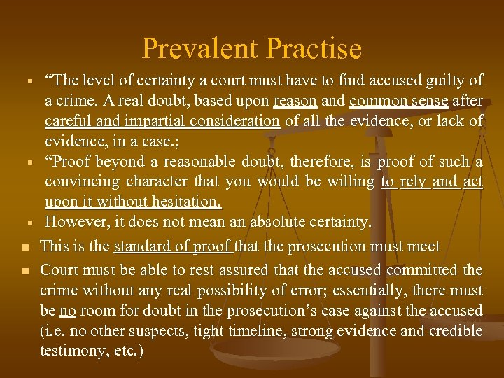 """Prevalent Practise n n """"The level of certainty a court must have to find"""