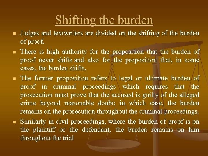 Shifting the burden n n Judges and textwriters are divided on the shifting of