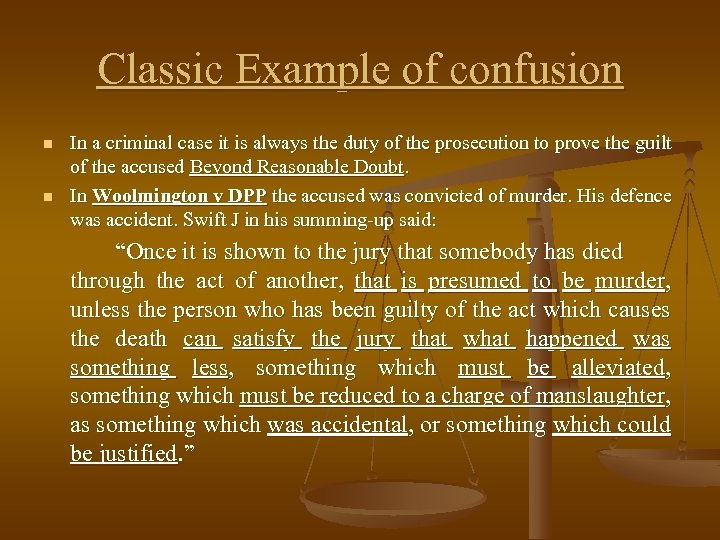 Classic Example of confusion n n In a criminal case it is always the