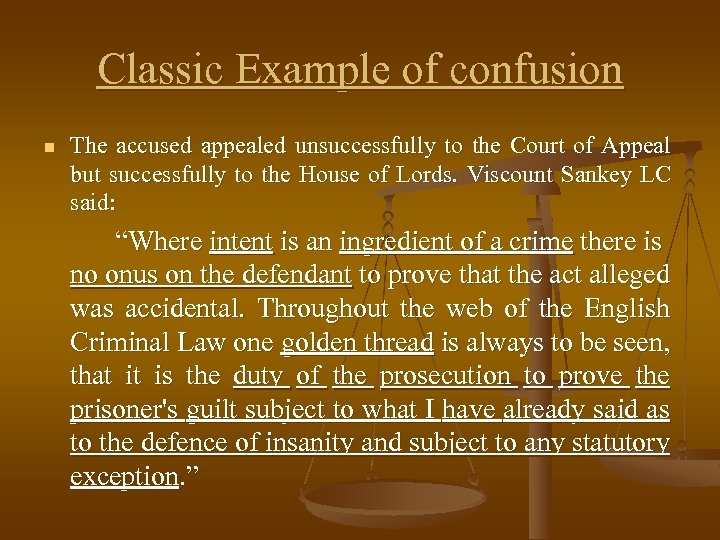 Classic Example of confusion n The accused appealed unsuccessfully to the Court of Appeal
