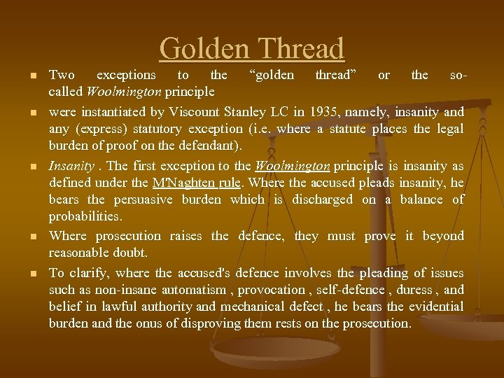 """Golden Thread n n n Two exceptions to the """"golden thread"""" or the socalled"""