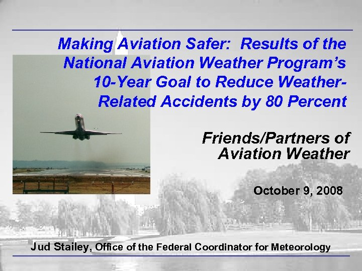 Making Aviation Safer: Results of the National Aviation Weather Program's 10 -Year Goal to