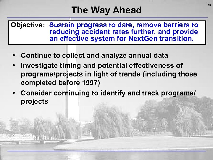 The Way Ahead Objective: Sustain progress to date, remove barriers to reducing accident rates