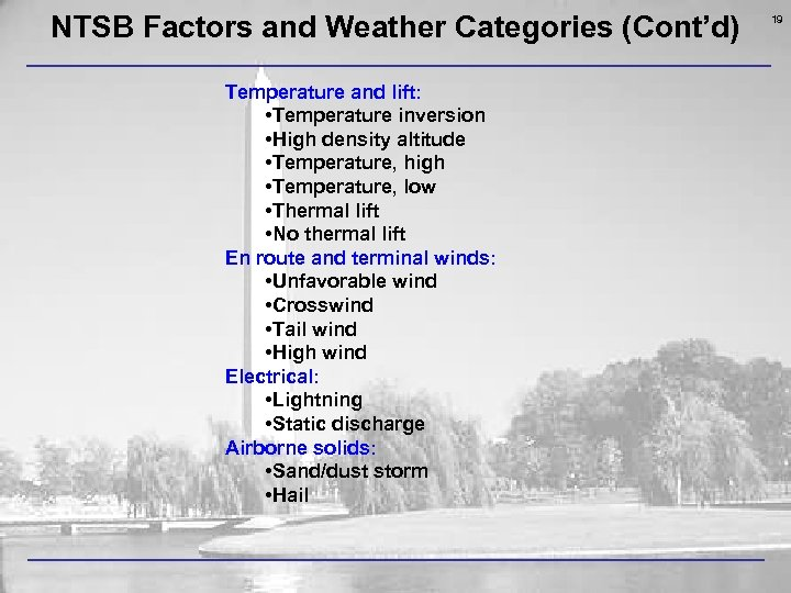 NTSB Factors and Weather Categories (Cont'd) Temperature and lift: • Temperature inversion • High