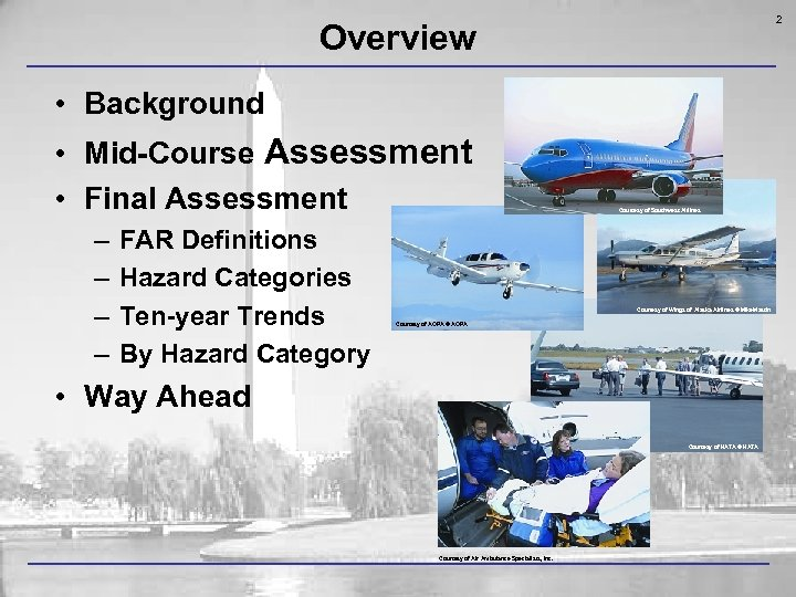 2 Overview • Background • Mid-Course Assessment • Final Assessment – – FAR Definitions