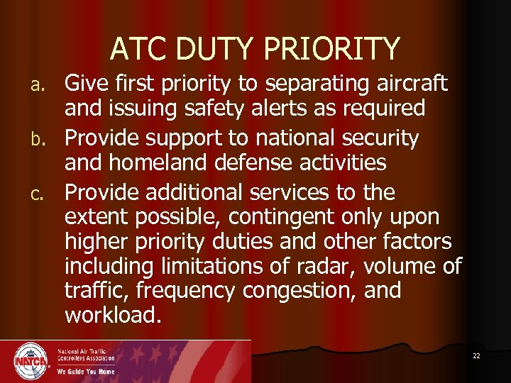 ATC DUTY PRIORITY Give first priority to separating aircraft and issuing safety alerts as