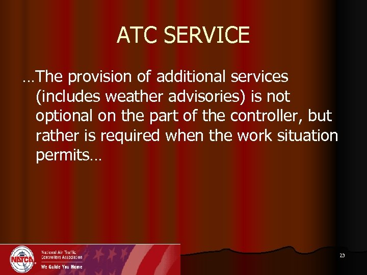 ATC SERVICE …The provision of additional services (includes weather advisories) is not optional on