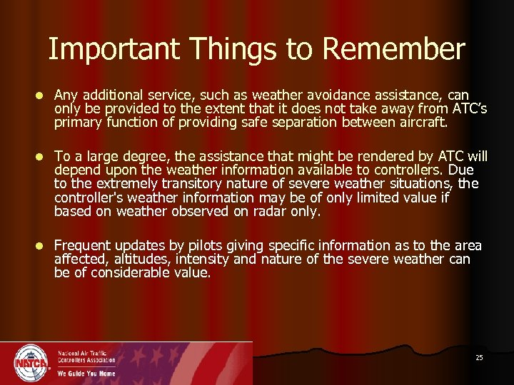 Important Things to Remember l Any additional service, such as weather avoidance assistance, can