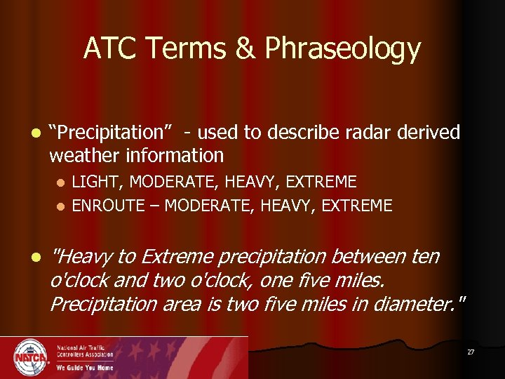"ATC Terms & Phraseology l ""Precipitation"" - used to describe radar derived weather information"