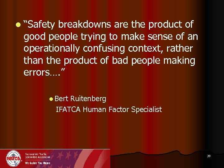 "l ""Safety breakdowns are the product of good people trying to make sense of"