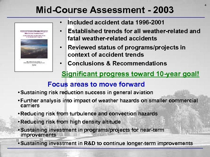 Mid-Course Assessment - 2003 • Included accident data 1996 -2001 • Established trends for