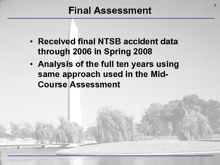 Final Assessment • Received final NTSB accident data through 2006 in Spring 2008 •
