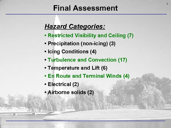 Final Assessment Hazard Categories: • Restricted Visibility and Ceiling (7) • Precipitation (non-icing) (3)