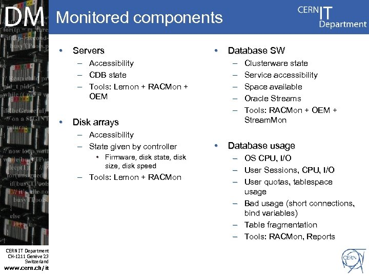 Monitored components • Servers – – – • Disk arrays • Firmware, disk state,