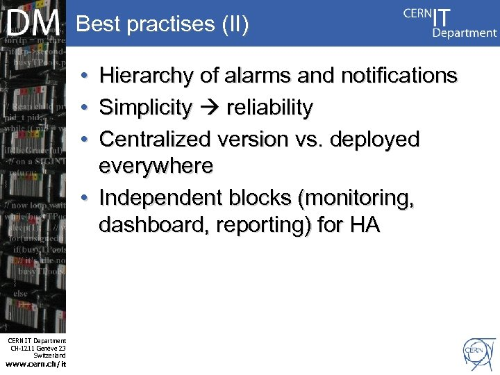 Best practises (II) • • • Hierarchy of alarms and notifications Simplicity reliability Centralized