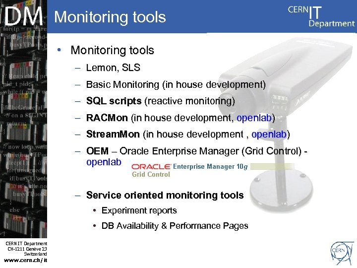 Monitoring tools • Monitoring tools – Lemon, SLS – Basic Monitoring (in house development)