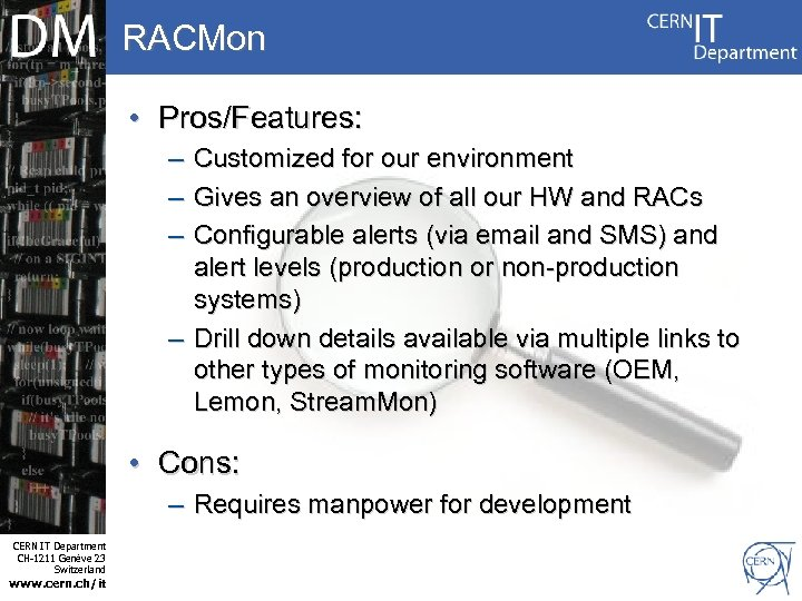 RACMon • Pros/Features: – – – Customized for our environment Gives an overview of