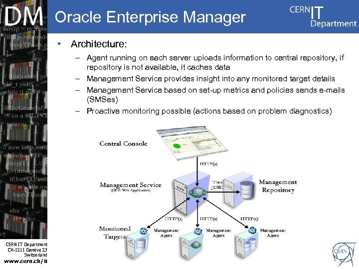 Oracle Enterprise Manager • Architecture: – Agent running on each server uploads information to