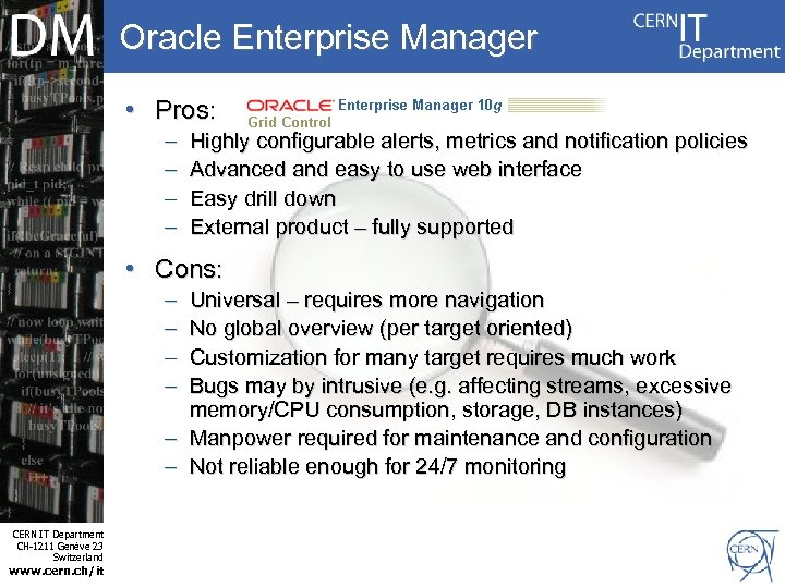 Oracle Enterprise Manager • Pros: – – Highly configurable alerts, metrics and notification policies