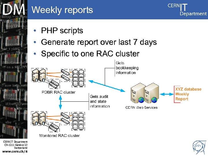Weekly reports • • • Internet Services CERN IT Department CH-1211 Genève 23 Switzerland