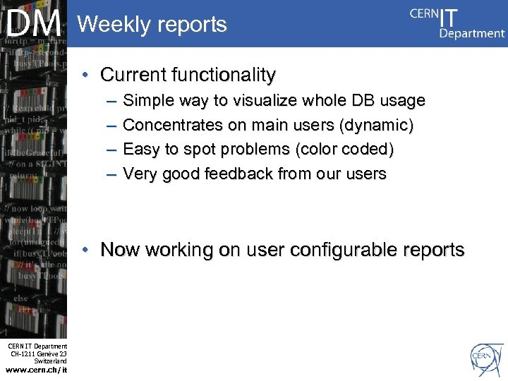 Weekly reports • Current functionality – – Simple way to visualize whole DB usage