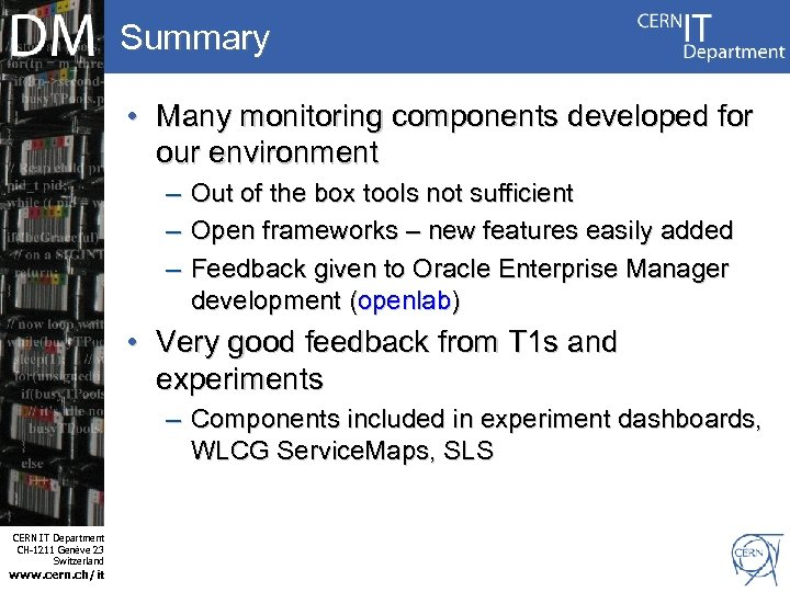 Summary • Many monitoring components developed for our environment – – – Out of
