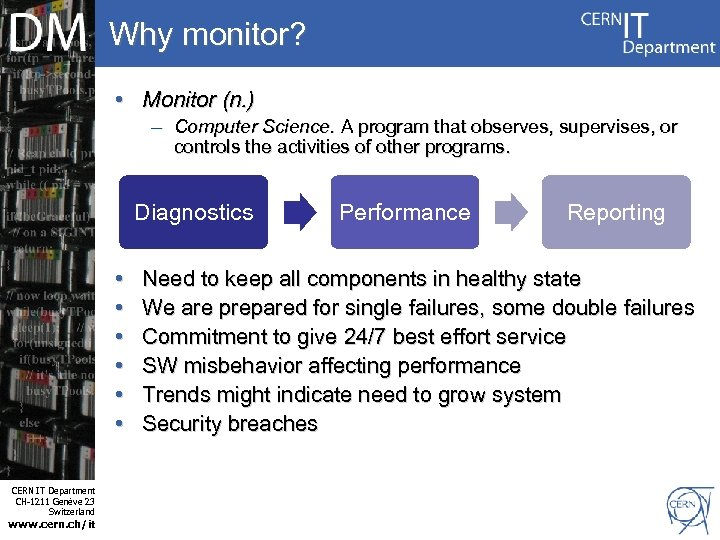 Why monitor? • Monitor (n. ) – Computer Science. A program that observes, supervises,