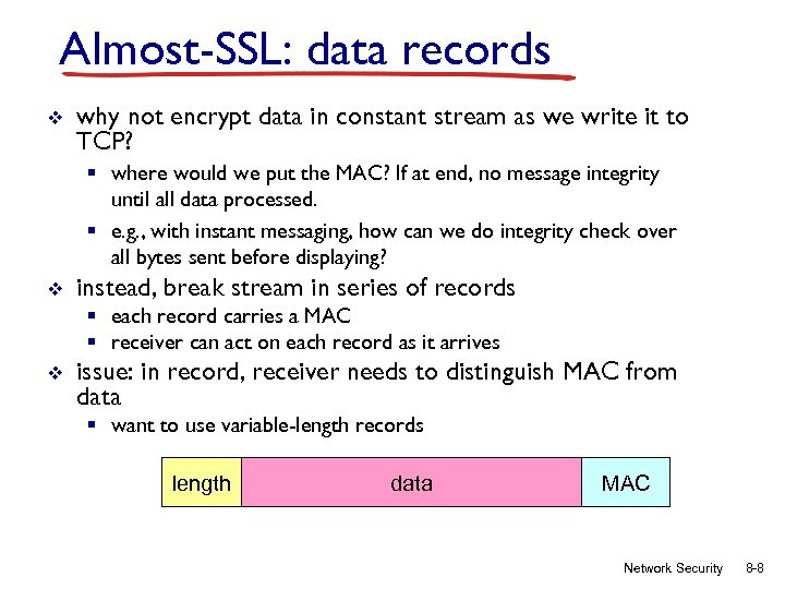 Almost-SSL: data records v why not encrypt data in constant stream as we write