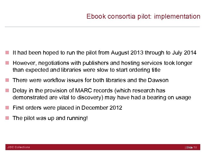 Ebook consortia pilot: implementation n It had been hoped to run the pilot from