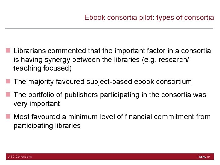 Ebook consortia pilot: types of consortia n Librarians commented that the important factor in