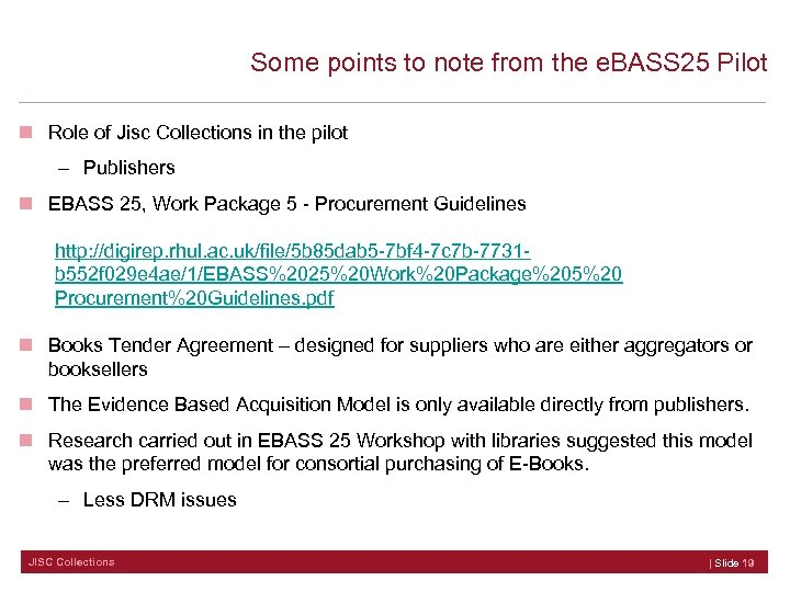 Some points to note from the e. BASS 25 Pilot n Role of Jisc