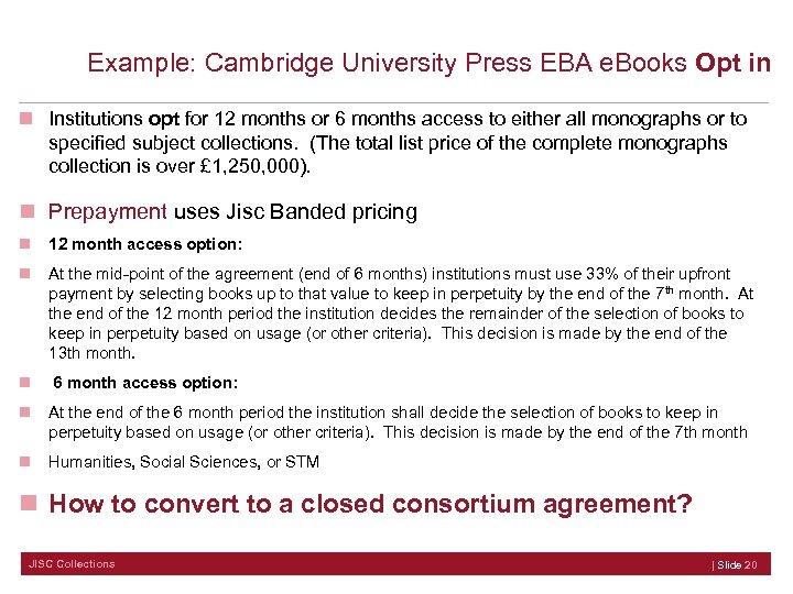 Example: Cambridge University Press EBA e. Books Opt in n Institutions opt for 12